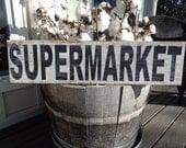 Supermarket Sign, 30x7.25, Barn Wood Sign, Rustic Custom Sign, Fixer Upper Sign