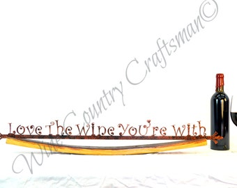 """CRUZEN - """"Love The Wine You're With"""" steel sign w/ Napa wine barrel stave holder -100% recycled"""