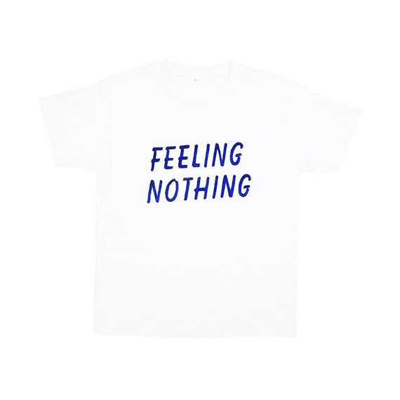 feeling nothing tshirt xs s on sale by vntg on etsy