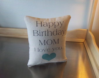 Mom birthday gift pillow cotton canvas throw pillow sentimental Happy birthday I love you mom best mom gift simple cottage chic cushion