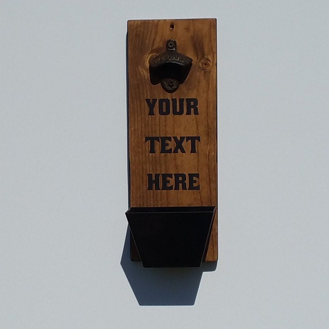 Wall Mount Bottle Opener With Cap Catcher By Expressionsonsigns