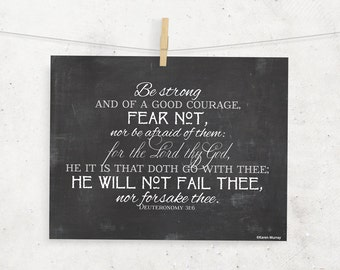 Be strong and of good courage Scripture Print -- Deuteronomy 31:6 KJV Scripture Print