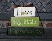 SALE--St Patrick's Day wood blocks--I love my little Leprechauns CHUNKY stacker