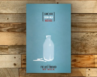 Kick Ass and Drink Milk // Vintage Inspired Typographic Geek Poster // An IT Crowd Moss Quote with Milk Bottle