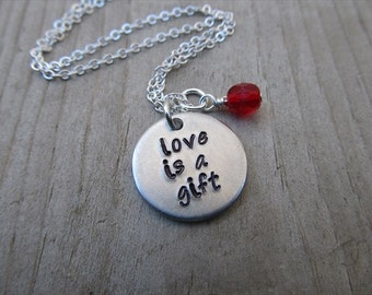 "Love Is A Gift Inspiration Necklace- ""love is a gift"" with an accent bead of your choice- Hand-Stamped Necklace"