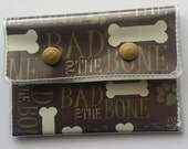 Cash/Card Wallet - Bad to the Bone/Walla Wallat, pets, dogs, puppies, bones, animals, canine, card and cash case, vinyl wallet, snap wallet