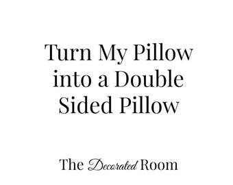Turn My Pillow into a Double Sided Pillow