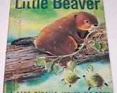 Little Beaver by Maria M. di Valentin & John Hawkinson, a Rand McNally Junior Elf Book hardback