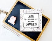 Mothers Day Card - 'Mum You Really Are Rather Lovely' - Lovely Mum - Mum - Mom - Mummy - Greetings Card
