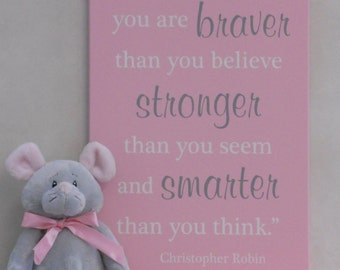Always remember you are braver than you believe stronger than you seem and smarter than you think - Pink Nursery Wall Decor Sign