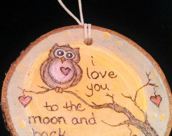I Love You to the Moon and Back Owl Wood Burned Ornament
