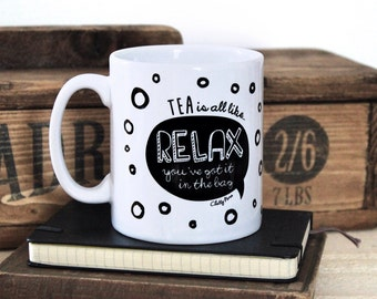 Motivational Tea Mug - Dishwasher Safe Cup - Supportive Gift Mug - Typography by Chatty Nora