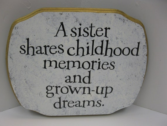 A sister shares childhood memories and grown-up dreams.