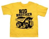 Big Brother Shirt - Dump Truck Big Brother Shirt - Pick Your Colors!