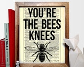 You're The Bees Knees, Home, Kitchen, Nursery, Bath, Office Decor, Wedding Gift, Eco Friendly Book Art, Vintage Dictionary Print 8 x 10 in.