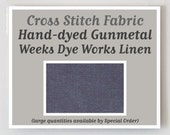 GUNMETAL Hand-dyed counted cross stitch fabric : 30 32 36 ct. countd overdyed 100% linen fat 1/4 quarter Weeks Dye Works WDW gray