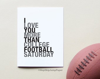 Football Card, I Love You More Than College Football Saturday, 5 color options, Sports Gift, Free U.S. Shipping