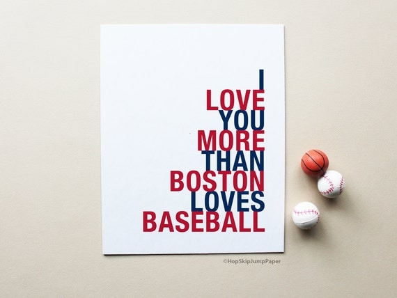Valentines Day Boston Baseball Art Poster, I Love You More Than Boston Loves Baseball, Choose Colors/Text