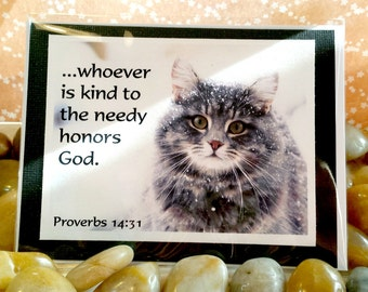 Whoever is kind to the needy, honors God Proverbs 14:31  Handmade Greeting Card