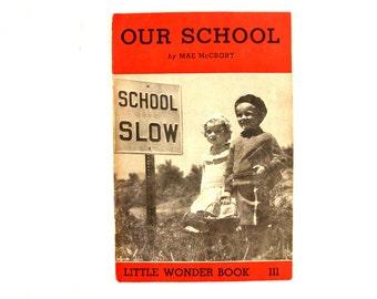 """Vintage """"Our School"""" Little Wonder Book No. 111 (c.1951) - Collectible Children's Book, Ephemera, Altered Art"""