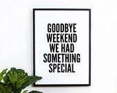 Special Weekend Poster, inspirational print, wall decor, mottos, wall art, print art, gift idea, typography art, we had something special