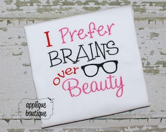 INSTANT DOWNLOAD, Machine Applique Design, I Prefer Brains over Beauty