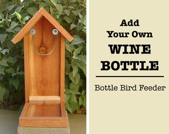Bottle BIRD FEEDER, Wood Feeder Only (Bottle NOT Included), Hand Made (bird seed not included) Ready to Ship