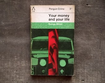 1960s crime fiction vintage book Your Money and Your Life by George Milner paperback book
