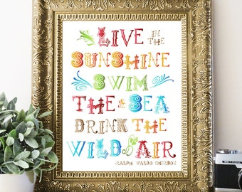 LIVE in the Sunshine SWIM the Sea DRINK the Wild Air, Quote Art Print, Emerson Quote Print, Typography Typographic Print Poster, Wall Decor