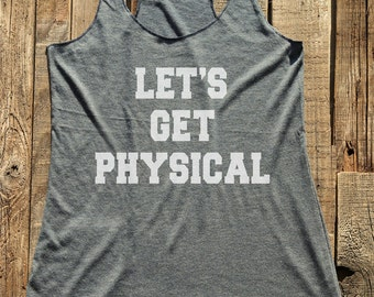 Fitness workout gym tank top - Let's Get Physical - workout tank top - choose colors - Soft Tri-Blend Racerback Tank