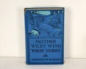 "Antique Illustrated Children's Literature - 1918 - Mother West Wind ""Where"" Stories - Blue Hardcover Book"