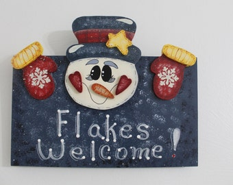 Christmas Decoration Hand painted Snowman Sign That Reads Flakes Welcome