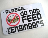 Sign - Do not feed the Engineers - Metal Sign -Office Humor - Don't feed the Engineer - Funny Geek Engineer Computer IT Crowd Tech Humor