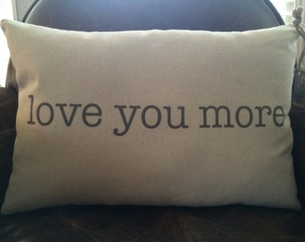 """Valentines Day / Decorative """"love you more"""" Pillow"""