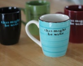 This Might Be Wine MUG in Teal Blue