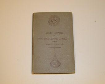 A Short History of the Mediaeval Church by John F. Hurst - 1887