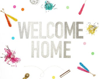 Welcome Home Banner available in Gold Glitter or Silver Glitter - letters measure 5.5 inches high