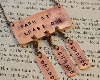 Inspirational necklace Take a Chance  jewelry Copper necklace mixed media jewelry