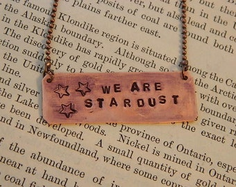 Inspirational necklace We Are Stardust jewelry Copper necklace mixed media jewelry