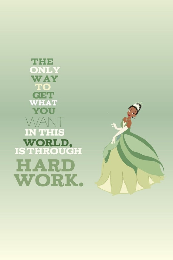 tiana... princess and the frog inspirational quote.. . instant
