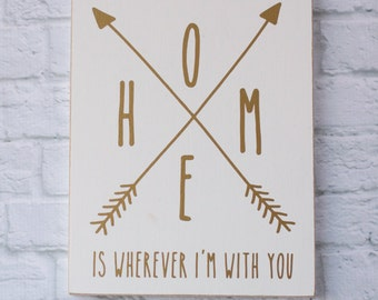 Home Is Wherever I'm With You 10x12 Sign-- trendy arrows design!