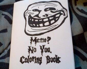 Meme. No U Coloring Book - Internet Meme Coloring Book - 8 Pages