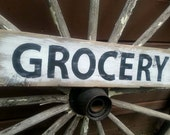 GROCERY SIGN. Primitive Sign. Hand Lettered on weathered barn wood.  Kitchen Decor.  Painted wooden Sign.