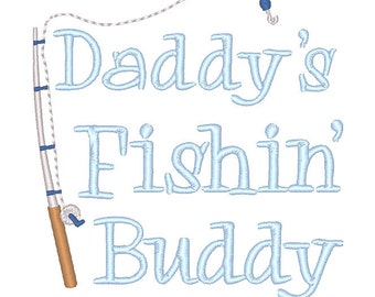 Daddy's Fishing Buddy Embroidery Design - Instant Download