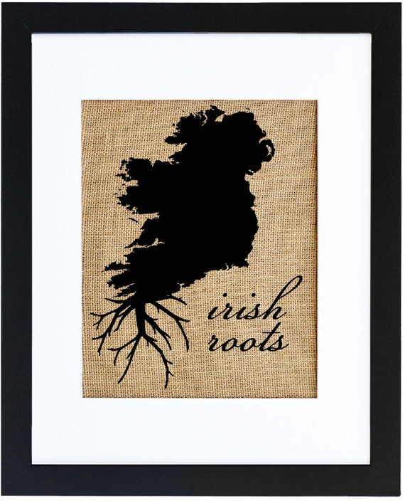 Irish Roots Wall Art, Burlap Art, Custom Wall Art, Know your roots, Map, Print on burlap