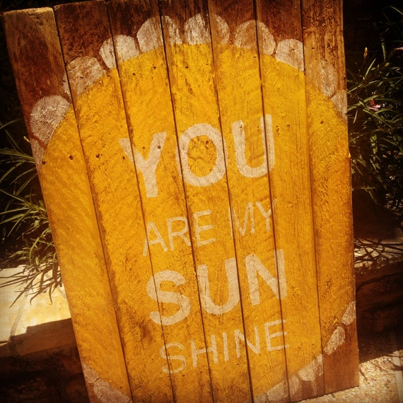 You are my sunshine reclaimed wood art