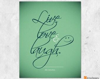 Inspirational Quote Print - Live Love & Laugh. Life's instructions - Aqua - Contemporary art quote - Small Medium Large Art Posters