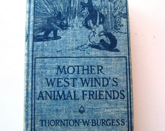 Thornton W. Burgess Vintage children's book with illustrated hardcover, Mother West Wind's Animal Friends, Illustrated by George kerr