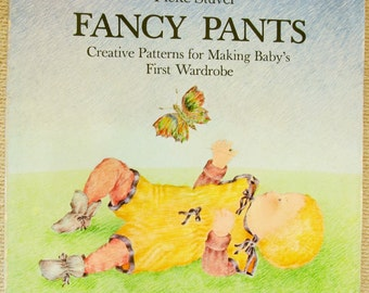 FANCY PANTS Creative Patterns for Making Baby's First Wardrobe 1979 with Drawings and Patterns for 14 Unique Garments-STUVEL