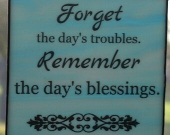 Forget the day's troubles Stained Glass quote
